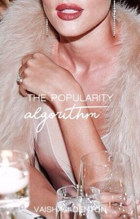 The Popularity Algorithm | slowly rewriting by ancientsongs