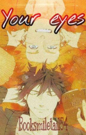 Your Eyes [SASUNARU] by Booksmiletail54