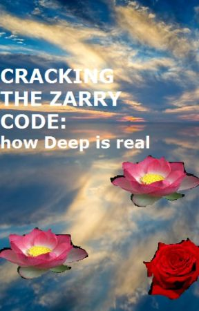 Cracking the Zarry Code - how Deep is real. by KatRreena