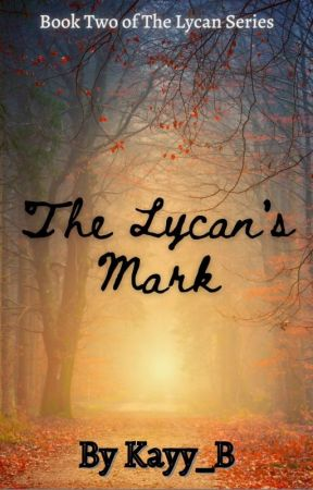 The Lycan's Mark by Kayy_B