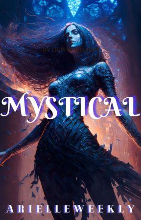 Mystical (Mystical #1) by ArielleWeekly