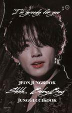 ♣Shhhh....BabyBoy♣ [Jeon JungKook] by jungguccikook