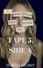 Tape 5, Side A | | thirteen reasons why by -meraxes