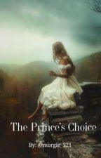 The Prince's Choice by morgie_321