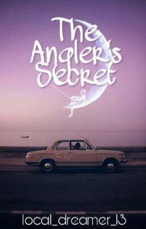 The Angler's Secret by local_dreamer_13