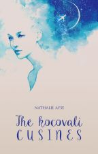The Kocovali cousines || CUKUR by nathalie_ayse