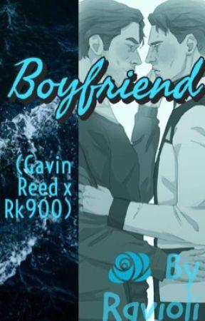 Boyfriend [Gavin Reed x RK900 Fanfiction] by rqvioli
