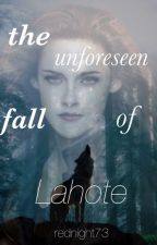 The UnForeseen Fall of Lahote (A Paul/Bella Fanfic) by rednight73