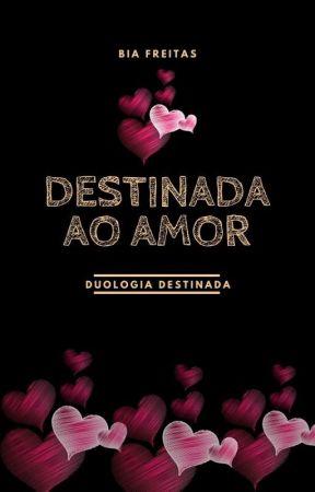 Destinada Ao Amor Livro - Livro Completo Na Amazon by Stra_BiaFreitas
