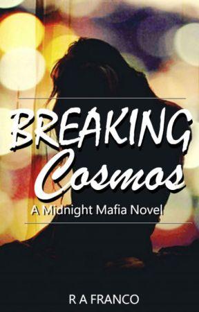 Breaking Cosmos - A Midnight Mafia Novel by ObsceneIrrationality