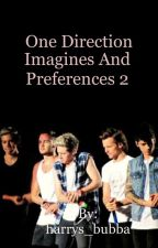 One Direction Imagines and Preferences 2 by misstakenduff