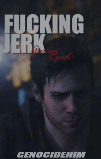 Fucking Jerk