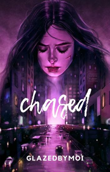 Chased (ON HOLD)