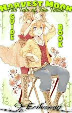 Harvest Moon: The Tale of Two Towns (Guide Book) by _Erikawaii_