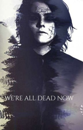 We're All Dead Now by Stitch_me_blue