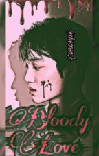 Bloody love   Kai X Reader   EXO FF   COMPLETE  by cheonsa_k