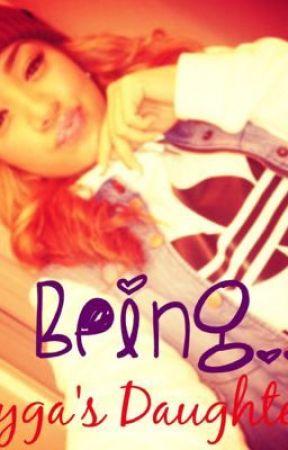 Being Tyga's Daughter by bigbankz