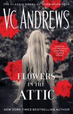 Flowers in the Attic by VCAndrewsAuthor