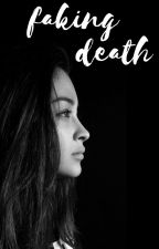faking death by -by-me-