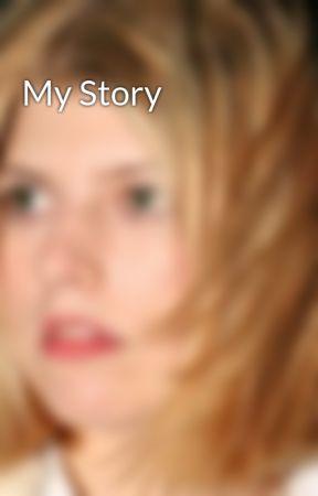 My Story  by SayPadgett