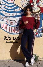 It's Us (Camila/You/Lauren) by BadassCabello
