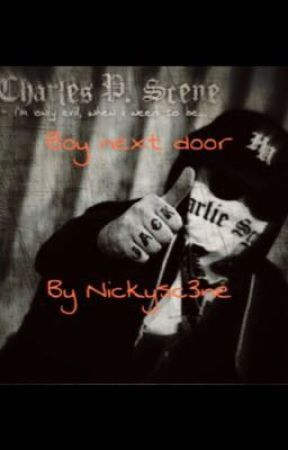 Boy Next Door (Charlie Scene x Reader)((description under construction)) by NickySc3ne