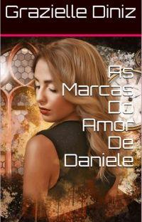 ❤As Marcas Do Amor De Daniele :Livro 2❤Continuação Do Livro Daniele A Doce Baila cover