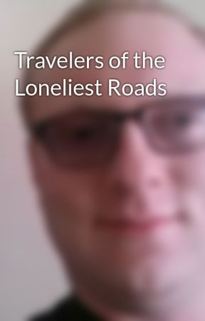 Travelers of the Loneliest Roads by RamiUngar