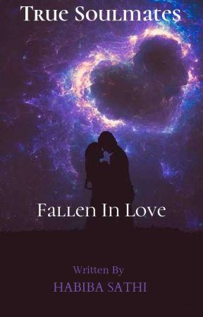 True Soulmates:Fallen In Love by Habibasathi