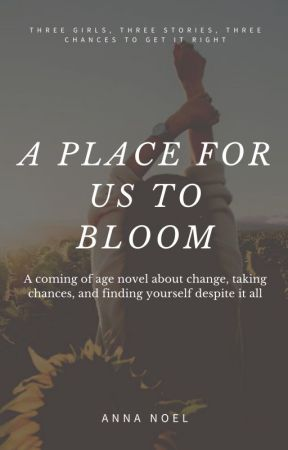 A Place For Us To Bloom by AnnaNoel