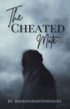 The Cheated Mate by bookwormwithissues