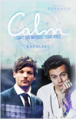 Calm (I can't live without your voice) | Larry Short Story  ✔️ by LaPolski