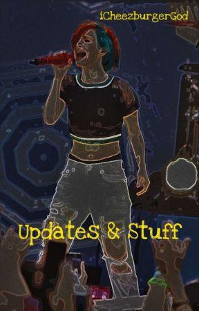 Updates & Stuff by iCheezburgerGod