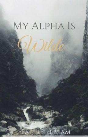 My Alpha is Wilde by FaithPillbeam