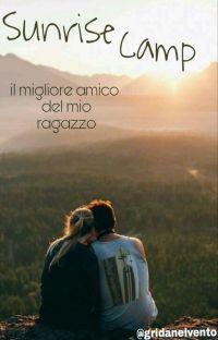 Sunrise Camp 》Il Migliore Amico Del Mio Ragazzo cover