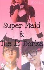 Super Maid & The 13 Dorks by N30Ndoll