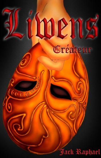 Liwens, The Créateur