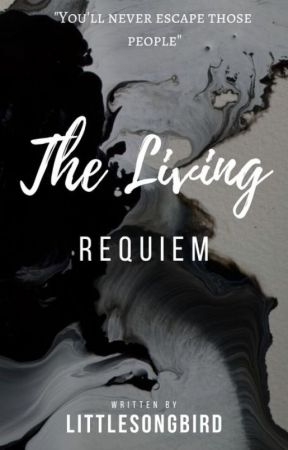 The Living Requiem by LadyAlmostMaybe