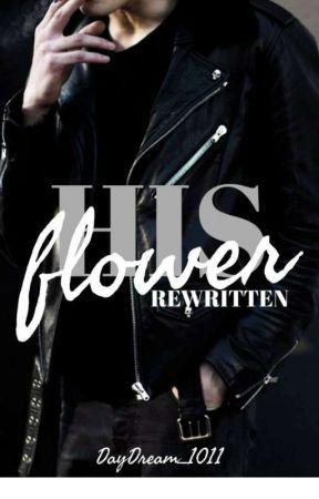 His Flower (Rewritten) by Daydream1011