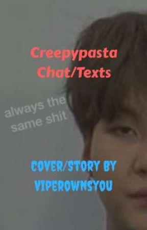 Creepypasta Chats/Texts by kjngzatan