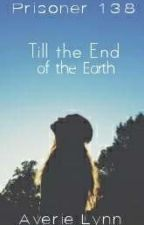Prisoner 138; Till the End of the Earth {The 100} [5] by AverieLynn