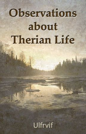 Observations about Therian Life by Ulfrvif
