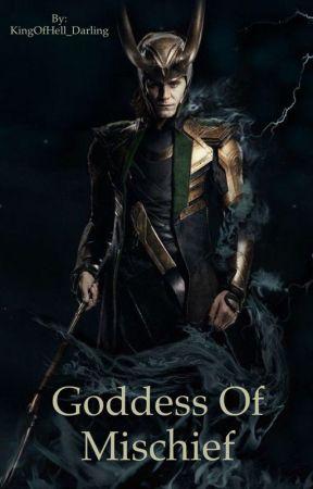 Goddess Of Mischief (Loki Fanfic) by KingOfHell_Darling