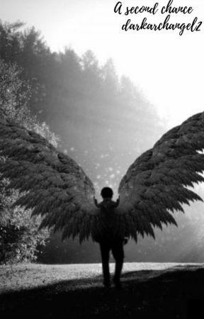 A second chance. by darkarchangel2