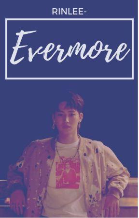 ~Evermore~ K-Pop Idol x Male Reader by rinlee-