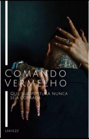 Comando Vermelho 🔥 - Lealdade  by Lariie22