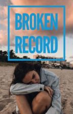Broken Record by infinity-authoress