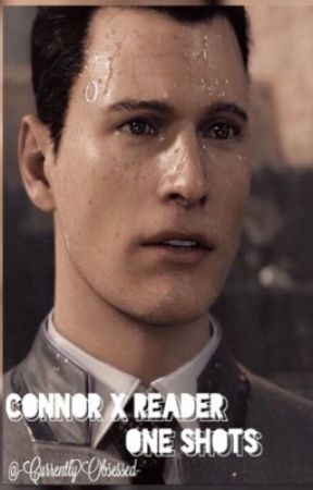 Connor One Shots by -CurrentlyObsessed-