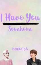 I Have You (Soonhoon) by ssysoon_ssi