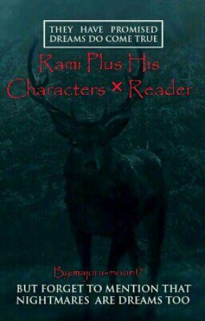 Rami Plus His Characters x Reader by majora-moon17